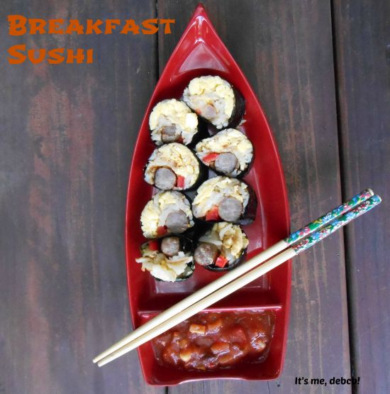 Breakfast Sushi- It's me, debcb!