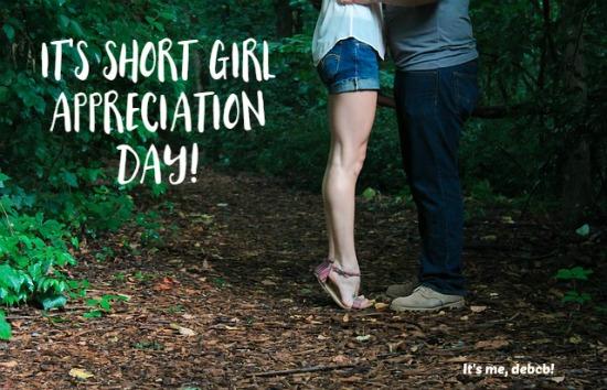It's Short Girl Appreciation Day
