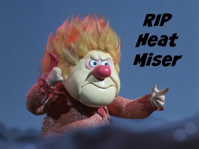 RIP Heat Miser