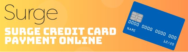 Surge Credit Card Login, Payment and Contact Information