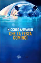 Che la festa cominci di Niccolò Ammaniti.