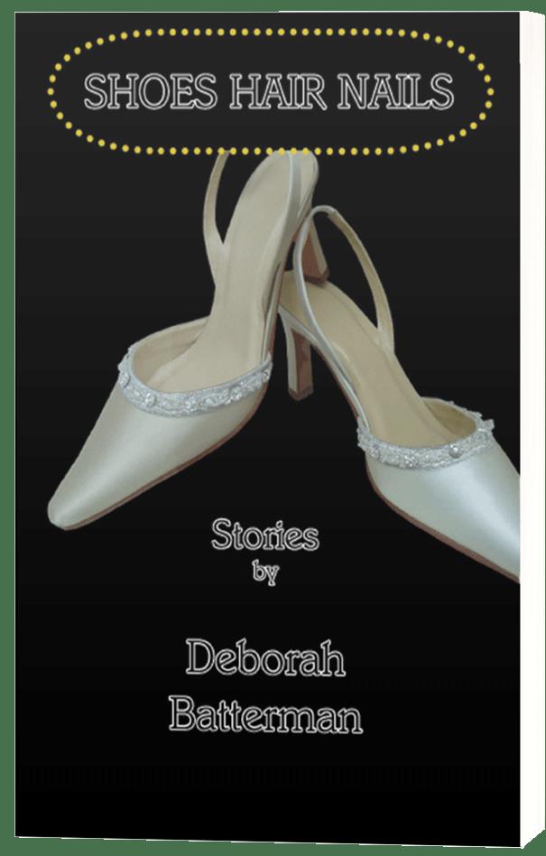 Shoes Hair Nails by Deborah Batterman