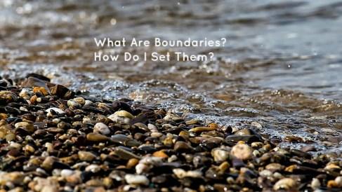 what-are-boundaries-how-do-i-set-them