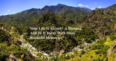your-life-is-already-a-blessing-add-to-it-today-with-more-beautiful-memories