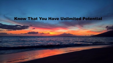 Know That You Have Unlimited Potential