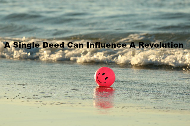 A Single Deed Can Influence A Revolution