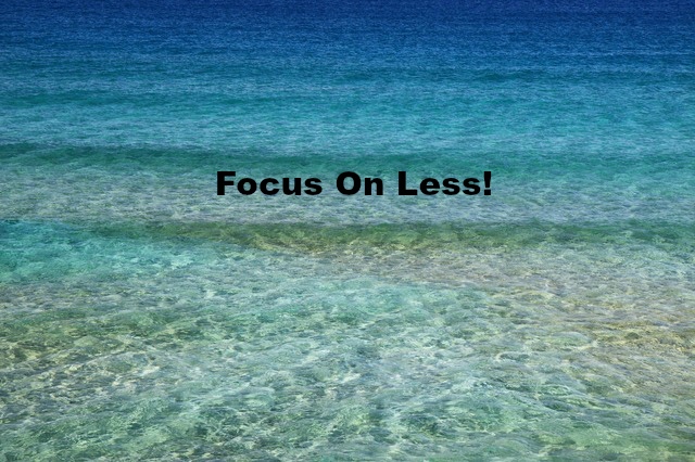 Focus On Less