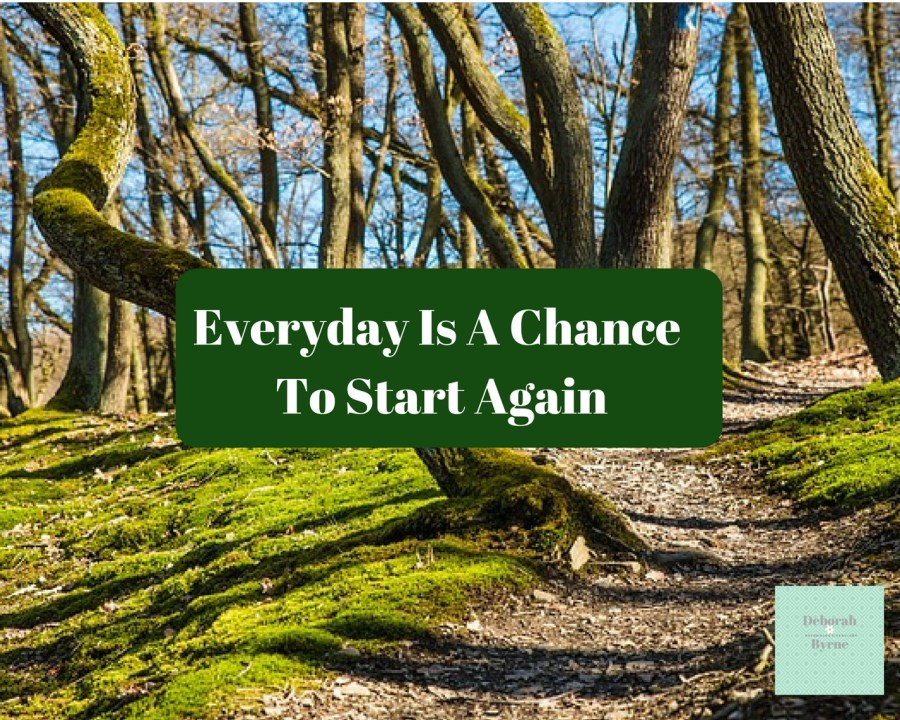 Everyday Is A Chance To Start Again DBpsychology