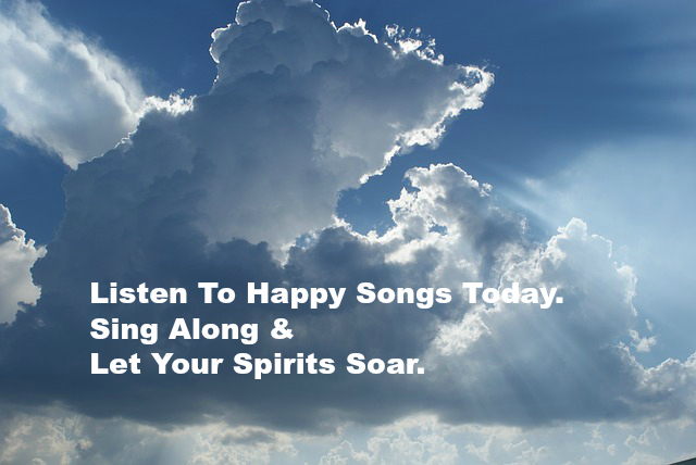 Listen To Happy Songs Today  Sing Along & Let Your Spirits Soar