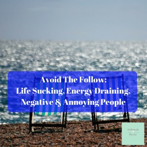 Avoid The Following Life Sucking Energy Draining Negative & Annoying People DBpsychology 9