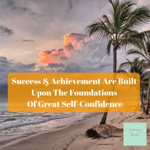 Success & Achievement Are Built Upon The Foundations Of Great Self-Confidence Dbpsychology 2