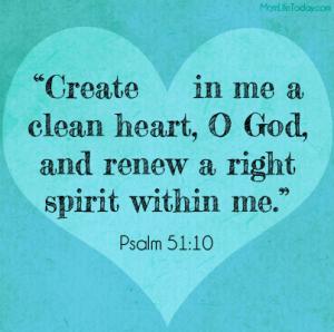 Psalm 51 Create in me a Clean Heart