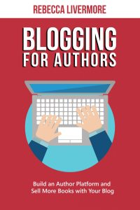book cover Blogging for Authors by Rebecca Livermore