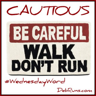 WednesdayWordCautious