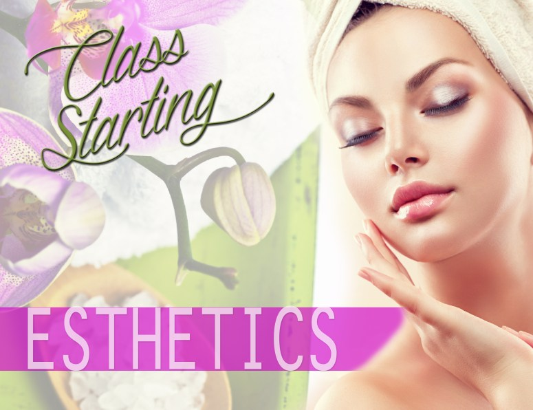 Class Starting March Esthetics 2016