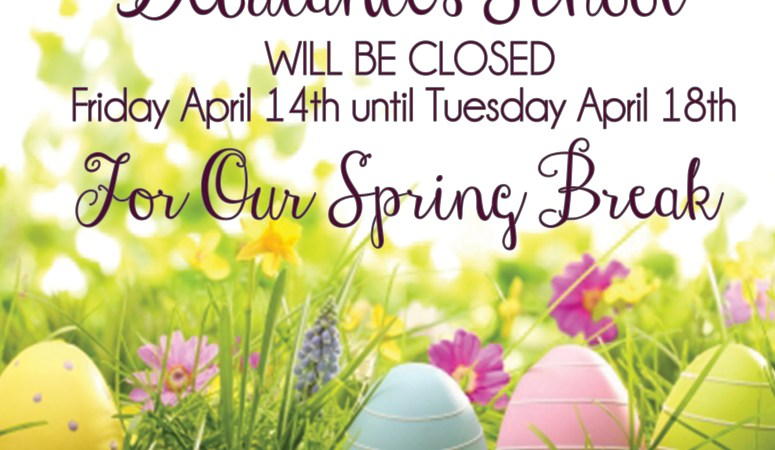 Debutantes School will be closed 04.14 until 4.18 for Spring Break