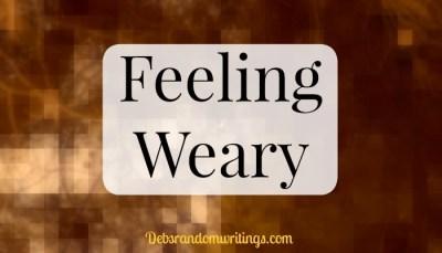 Feeling Weary