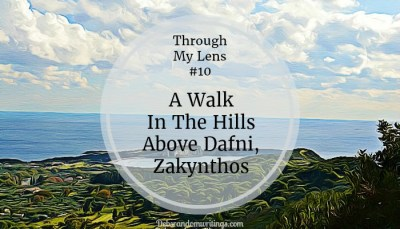 A Walk Above Dafni Beach, Zakynthos – Through My Lens