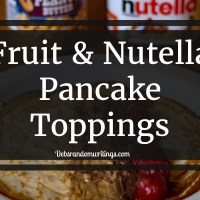 Fruit & Nutella Pancake Toppings