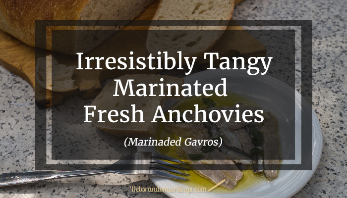 Irresistibly tangy marinated fresh anchovies