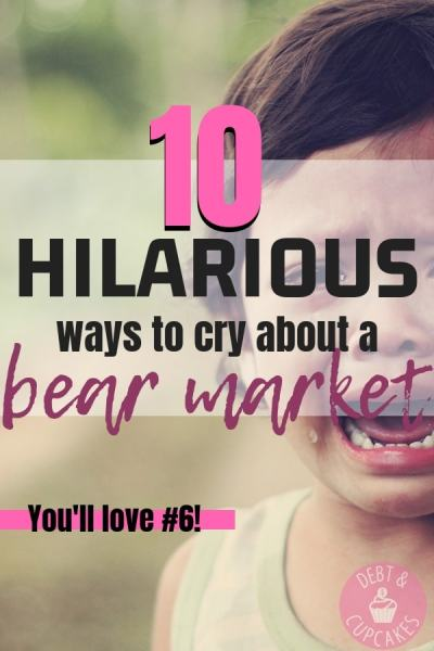10 hilarious ways to cry about a bear market