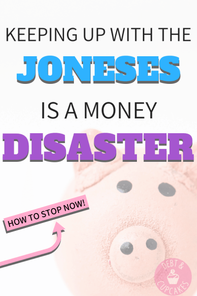 Keeping up with the joneses is a money disaster