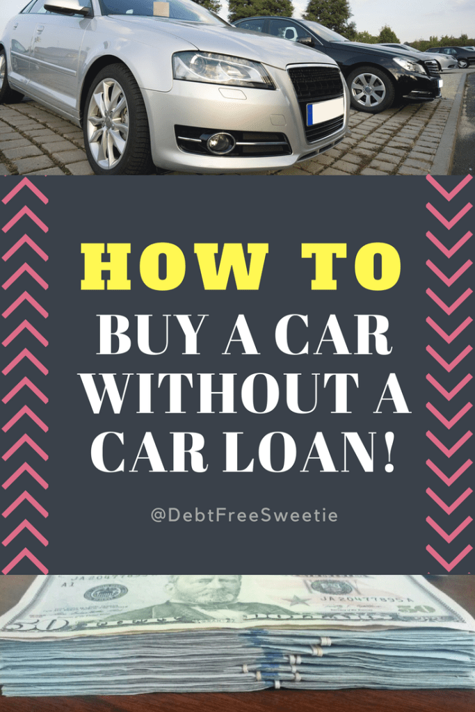 How to buy a car without a loan – DebtFreeSweetie.com
