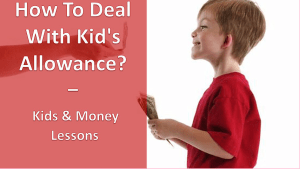 How To Deal With Kid's Allowance?