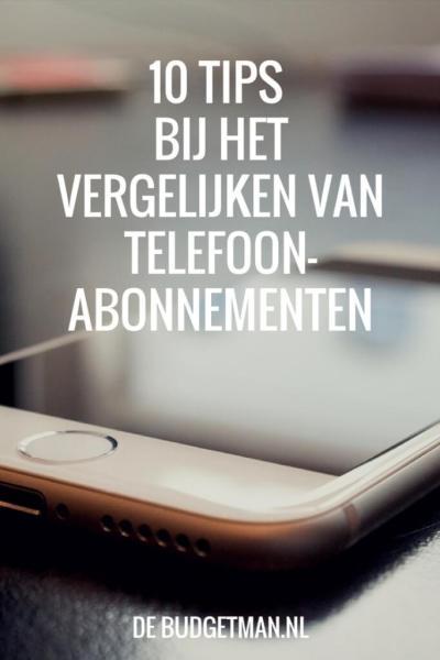 10 tips bij het vergelijken van telefoonabonnementen; debudgetman.nl; vergelijken