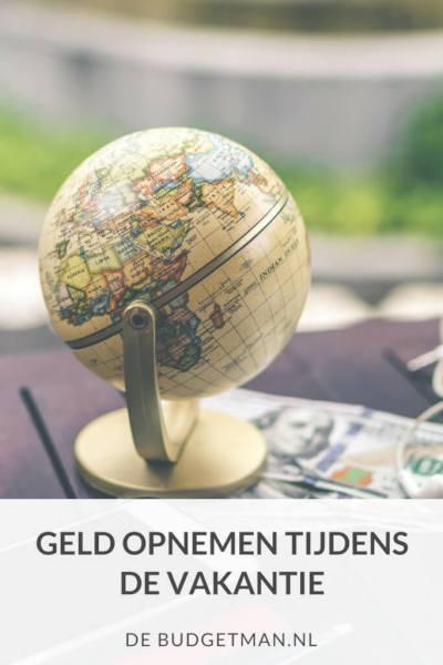 Geld opnemen tijdens de vakantie; debudgetman.nl