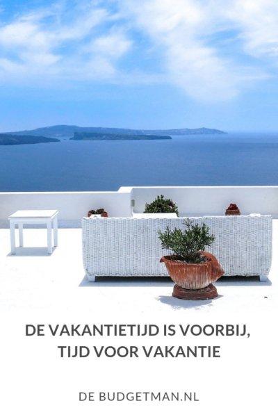 De vakantietijd is voorbij, tijd voor vakantie; DeBudgetman.nl