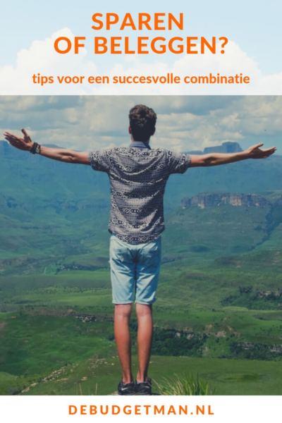 Sparen, of beleggen? tips voor een succesvolle combinatie #DeBudgetman #Sparen #Beleggen
