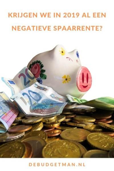 Krijgen we in 2019 al een negatieve spaarrente? #geld #sparen #DeBudgetman