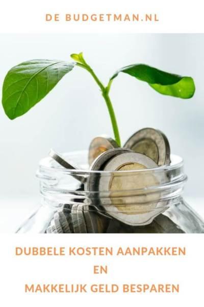 dubbele kosten aanpakken en makkelijk geld besparen #besparen #geld #budget #DeBudgetman