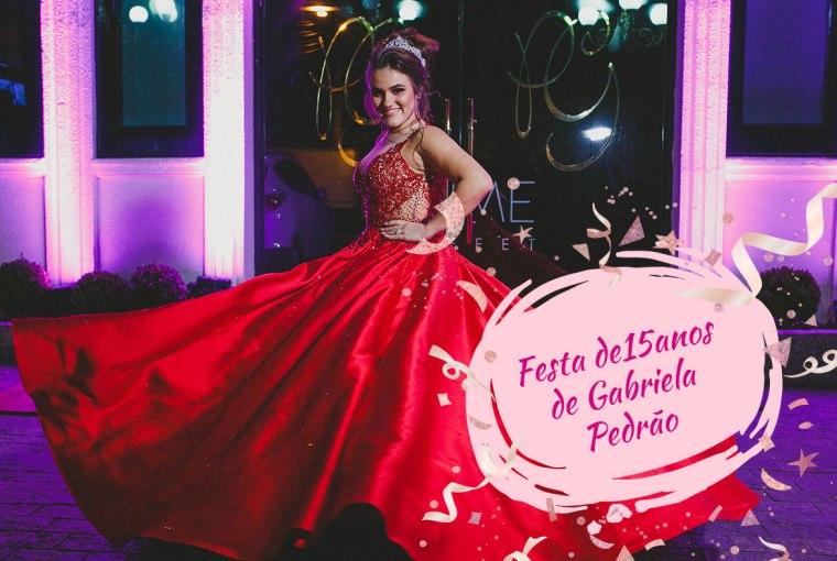 77fca0c4c Festa de 15 anos de Gabriela Pedrão