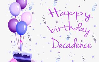 Happy Birthday Decadence!