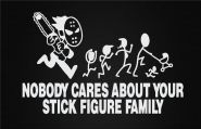 nobody cares about your stick figure family decal