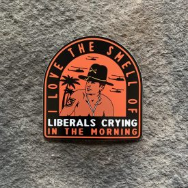 I love the smell of liberals crying Vinyl Decal