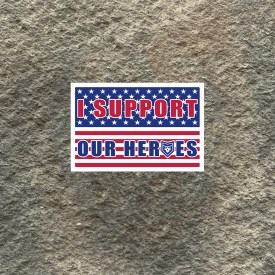 I Support Our Heroes Vinyl Decal