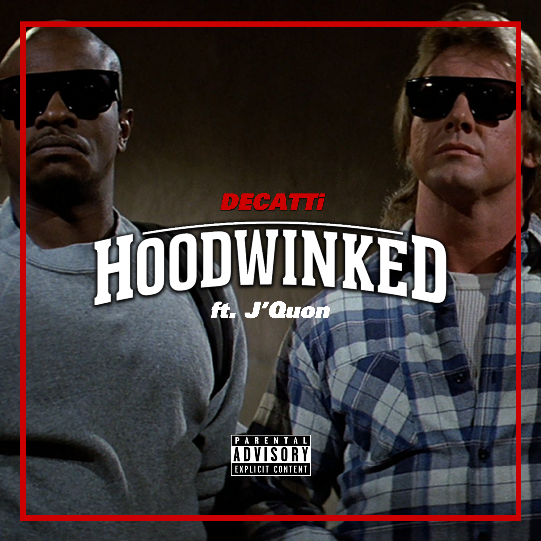 Hoodwinked ft. J'Quon