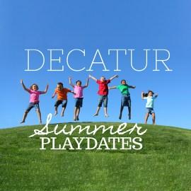 Summer Playdates for Decatur!