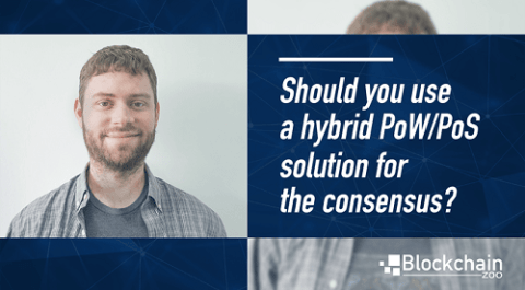 Should you use a hybrid PoW/PoS solution for the consensus?