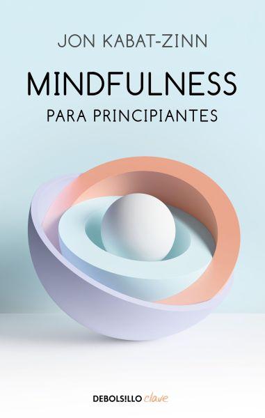 Meditación para principiantes,  mindfulness es,