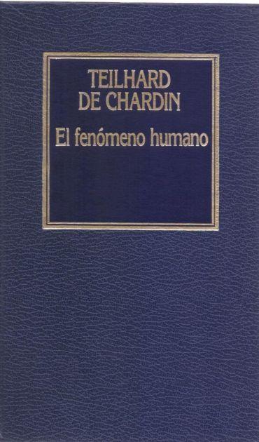 Libro El Fenómeno humano, PDF - Teilhard De Chardin