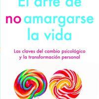 Claves del cambio psicológico, El arte de no amargarse la vida, PDF - Rafael-Santandreu