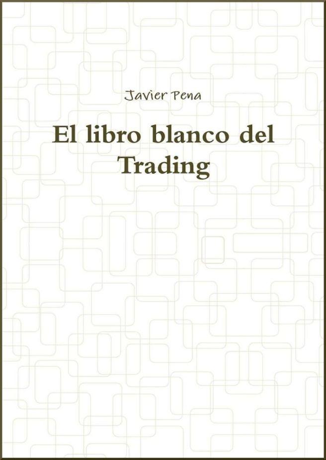 El libro blanco del trading, PDF - Javier Pena