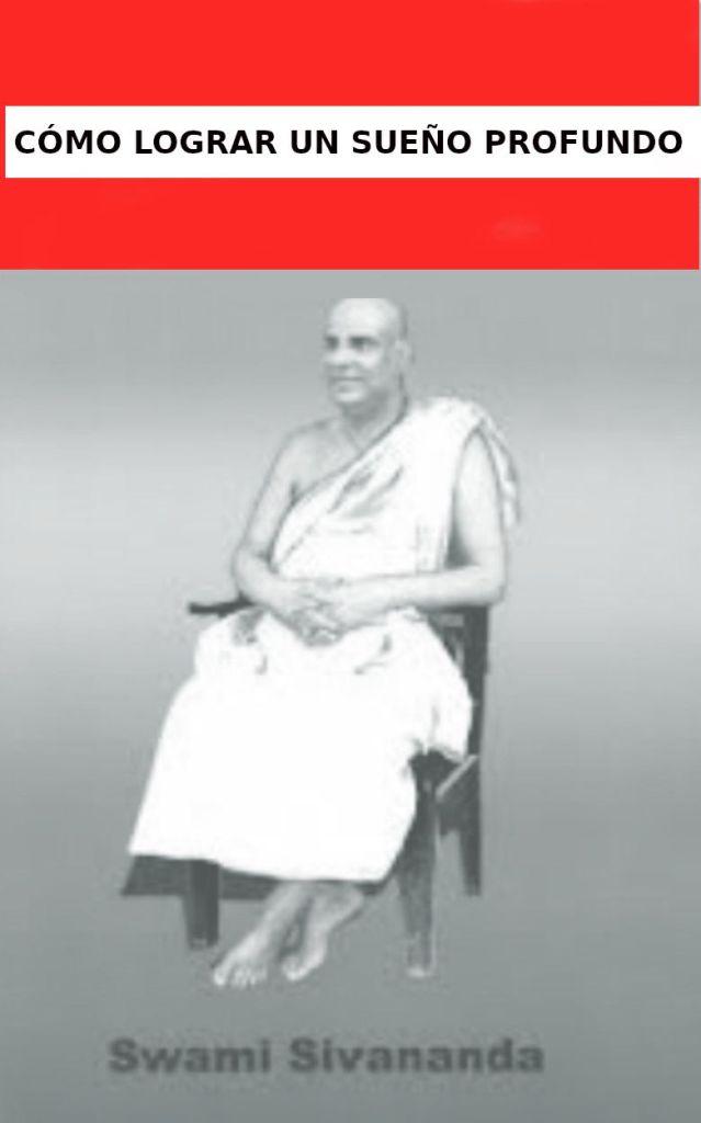 Cómo lograr un sueño profundo. PDF - Sri Swami Sivananda