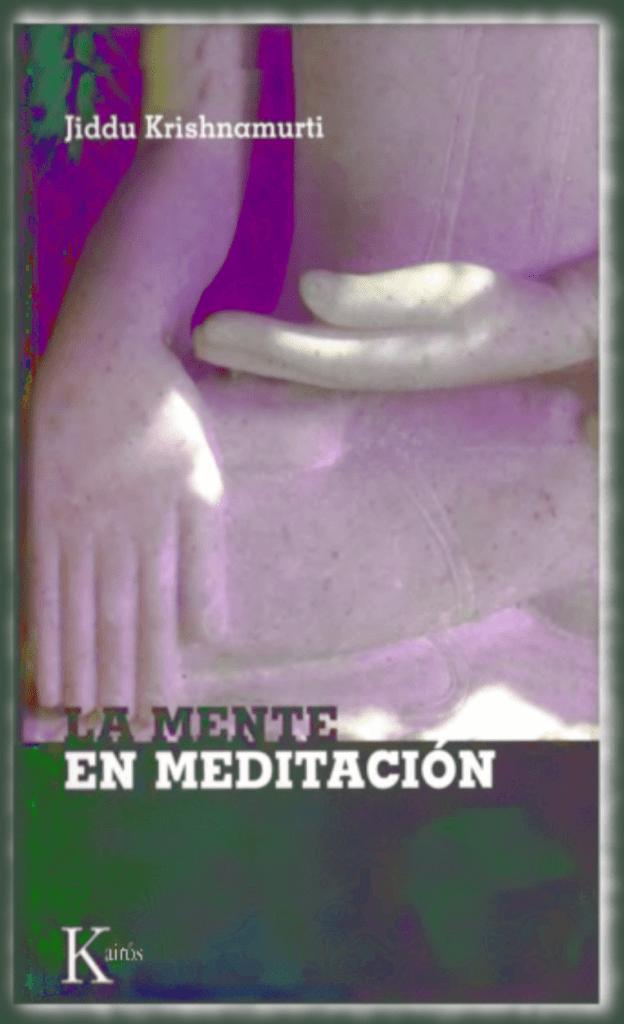 La mente en meditación, PDF, J. Krishnamurti