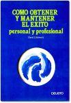 Como obtener y mantener el éxito personal y profesional