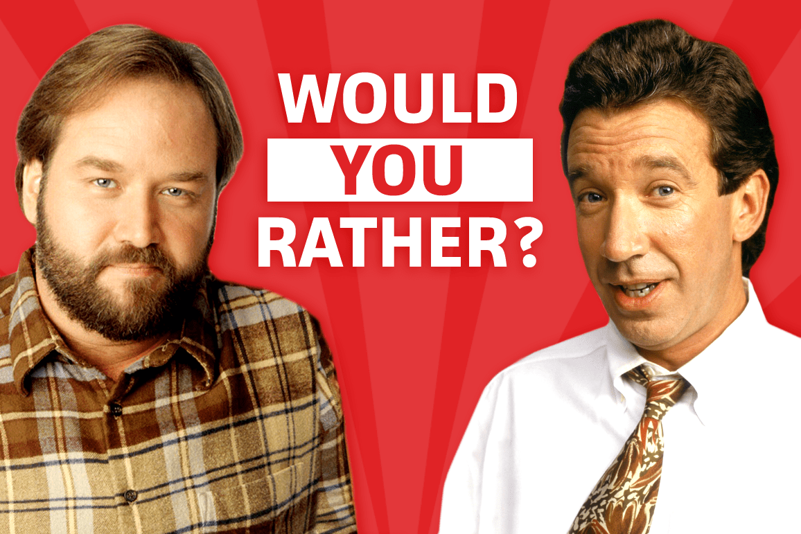 Would You Rather Tim Taylor Or Al Borland From Home Improvement Decider